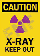 Caution – X-Ray – Keep out
