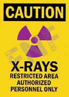 Caution – X-Rays – Restricted area – Authorized personnel only