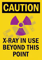 Caution – X-Ray in use beyond this point