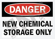 New chemical storage only Sign 1